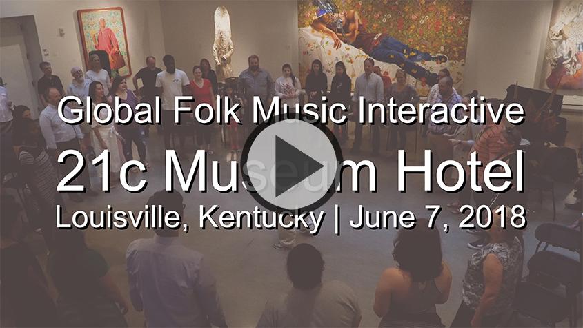 21c Hotel | Global Folk Music Interactive | June 2018